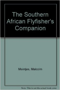 "Looking for a copy of Malcolm Meintjies ""South African Fly Fishers Companion"". Contact Gillies at gillies@global.co.za"