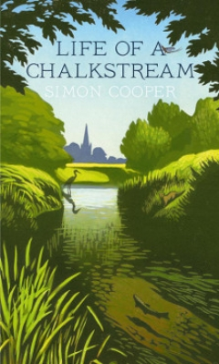 LIFE OF A CHALKSTREAM  by Simon Cooper. Book review